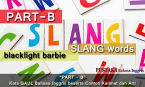 part b kata gaul bahasa inggris slang words beserta contoh