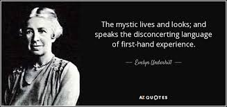 evelyn underhill quote the mystic lives and looks and speaks the