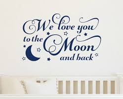 We Love You To The Moon And Back Nursery Wall Decal Run Wild Designs