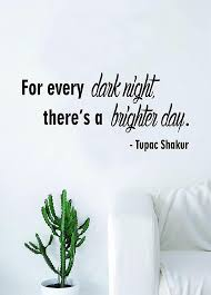 Tupac For Every Dark Night V2 Wall Decal Decor Decoration Etsy