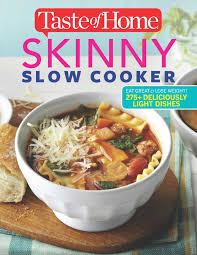 Taste of Home Skinny Slow Cooker: Cook ...