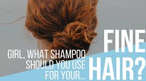 best shoo for fine hair get good head