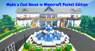 make a cool house in minecraft pocket