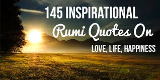 inspirational rumi quotes and poems on love life happiness
