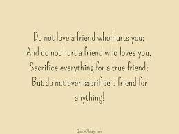 do not love a friend who hurts friendship quotes image