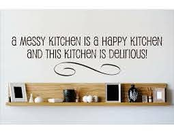 Design With Vinyl A Messy Kitchen Is A Happy Kitchen And This Kitchen Is Delirious Wall Decal Wayfair