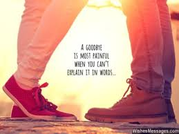 goodbye messages for boyfriend quotes for him message for