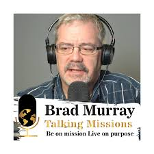 Brad Murray Talking Missions - Home | Facebook