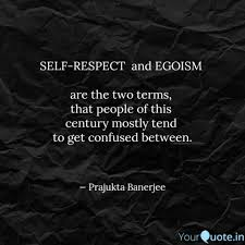 self respect and egoism quotes writings by prajukta