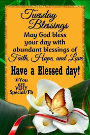 have a blessed day happy tuesday quotes tuesday quotes tuesday