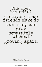 friendship quote the most beautiful discovery true friends make