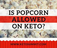is popcorn allowed on keto