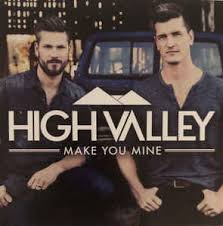 High Valley - Make You Mine (2016, CD) | Discogs
