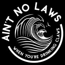 Ain T No Laws When You Re Drinking Claws Decal Sticker Vinyl Heat Transfer Sticker Shirt L Printing Business Tumbler Decal Diy Cricut