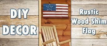 diy rustic wood shim flag lemhi lumber