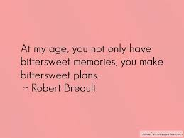 bittersweet memories quotes top quotes about bittersweet