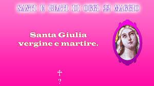 22 maggio: Santa Giulia, ispirazione di creativi. - YouTube