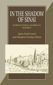 In the Shadow of Sinai : Agnes Smith Lewis : 9781898595236