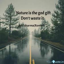 nature is the god gift quotes writings by anil sharma