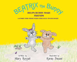 Beatrix the Bunny: Helps Buddy Make Friends: A Story for Those Who Struggle  to Socialize (2): Russell, Hilary, Penzel, Karen: 9780578511955:  Amazon.com: Books