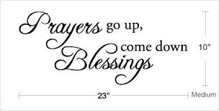 Prayers Go Up Blessings Come Down Wall Quote Decal On Popscreen