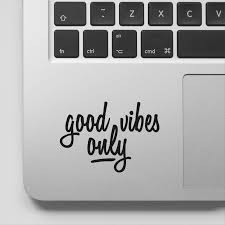 Good Vibes Only Laptop Decal Quote Laptop Sticker Motivational Vinyl Macbook Decal Motivation Quote Track Laptop Decals Quote Laptop Decal Macbook Vinyl Decals