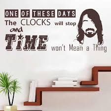 Foo Fighters Dave Grohl Song Lyrics Quote Time Won T Mean A Thing Vinyl Wall Art Sticker Mural Decal Home Decor H577 Wall Stickers Aliexpress