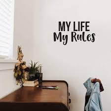 Amazon Com My Life My Rules Inspirational Quote Decor Wall Art Decal 17 X 30 Decoration Vinyl Sticker Life Quotes Wall Decal Bedroom Living Room Vinyl Wall Art Stickers Arts
