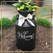 Welcome Decal For Milk Can Front Door Front Porch Diy Vinyl Lettering By Lively Lettering Milk Can Decor Vinyl Lettering Milk Cans