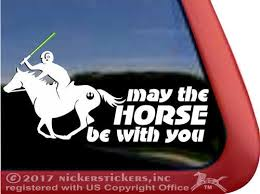 May The Horse Be With You Equestrian Decals Stickers Nickerstickers