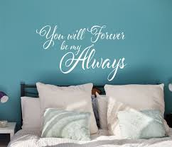 You Will Forever Be My Always Wall Decal Forever Decal Etsy