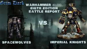 Warhammer 40000: Space Wolves Vs. Imperial Knights - YouTube
