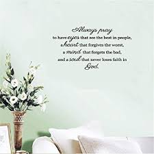 Amazon Com Withy Vinyl Saying Lettering Wall Art Inspirational Sign Wall Quote Decor Always Pray To Have Eyes That See The Best In People Home Kitchen