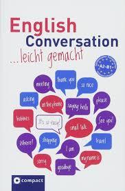 English Conversation leicht gemacht A1-B1: ... leicht gemacht A1-B1:  Amazon.co.uk: Cribbin, Lise, Pierce, Autumn, Schmidt, Brenda:  9783817419227: Books