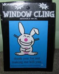 Free New Limited Happy Bunny Thank You For Not Making Me Kill You Large Car Window Cling No Sticker Other Collectibles Listia Com Auctions For Free Stuff