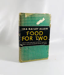 Food for Two by Ida Bailey Allen 1947 How to Cook and What to Cook for -  Reading Vintage
