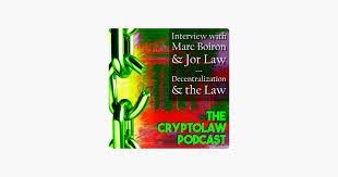 The CryptoLaw Podcast: The CryptoLaw Podcast: Decentralization & the Law  with Marc Boiron & Jor Law on Apple Podcasts