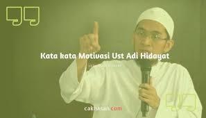 kata kata ustadz adi hidayat quotes pilihan cakhasan