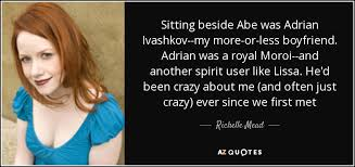 richelle mead quote sitting beside abe was adrian ivashkov my