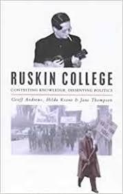 Ruskin College: Contesting Knowledge, Dissenting Politics: Andrews ...