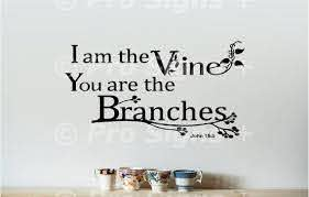 I Am The Vine You Are The Branches John 15 5 Bible Verse Etsy