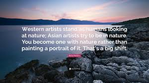 "brice marden quote ""western artists stand as humans looking at"