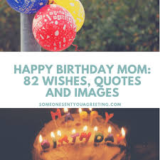 happy birthday mom heartfelt wishes quotes and images