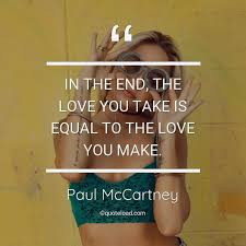 in the end the love you take is equ paul mccartney about love