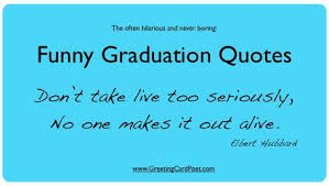 funny graduation quotes for friends yearbook graduation quotes