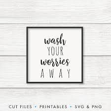 Wash Your Worries Away Svg Origin Svg Art
