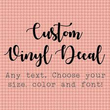 Create Your Own Vinyl Decal Custom Vinyl Decal Your Text Etsy