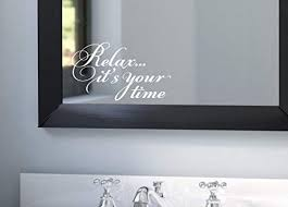 Amazon Com Relax It S Your Time Sticker Vinyl Wall Decal For Home Window Mirror Glass Quotes Vinyl Decals For Bedroom Living Room And Bathroom Removable Decor Handmade