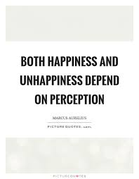both happiness and unhappiness depend on perception picture quotes