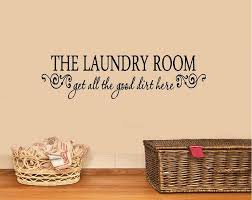 The Laundry Room Get All The Good Dirt Here Wall Or Window Etsy